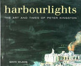 Harbourlights: The Art and Times of Peter Kingston