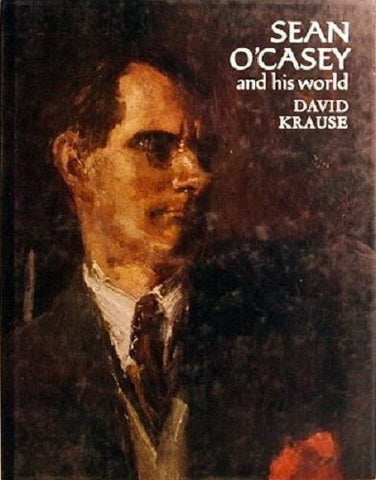 Sean O'Casey and His World by David Krause