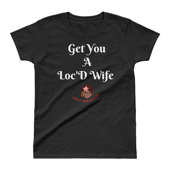 Get You A Loc'D Wife