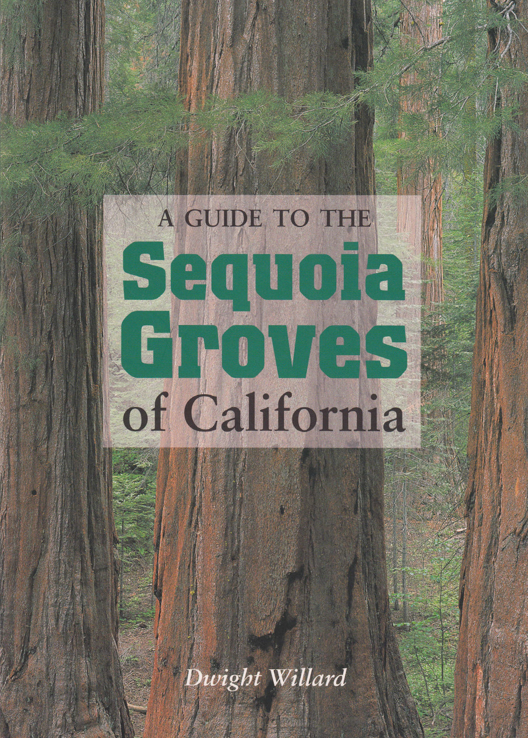 A Guide to the Sequoia Groves of California | Dwight Willard | The Jonsteen Company