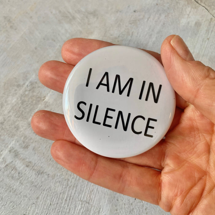 I'm in Silence Pin Badge