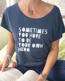 "SLT ~ ""SOMETIMES YOU HAVE TO BE YOUR OWN HERO"" Indigo Blue Short Sleeve Tee"