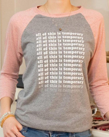 "SLT ~ ""ALL OF THIS IS TEMPORARY"" Apricot & Grey Baseball Tee"