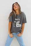 NAL ~ WE'RE ALL ART - COAL PIMA COTTON TEE