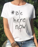"SLT ~ ""BE HERE NOW"" White 100% Cotton Perfect Tee"