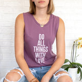 "SLT ~ ""DO ALL THINGS WITH LOVE"" Port Muscle Tee"