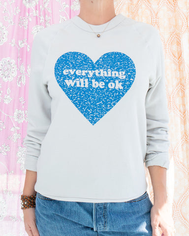 SLT ~ Everything Will Be OK - Putty Unisex French Terry Sweatshirt