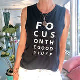 "SLT ~ ""FOCUS ON THE GOOD STUFF"" Bamboo/Organic Cotton Muscle Tee"