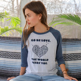 "SLT ~ ""GO BE LOVE..."" Navy & White Baseball Tee"