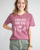 "SLT ~ ""I BELONG & YOU BELONG"" Garnet Cotton Unisex Tee"