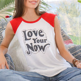 "SLT ~ ""LOVE YOUR NOW"" White and Red Muscle Tee"