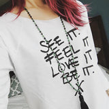 "SLT ~ ""SEE IT. FEEL IT. LOVE IT. BE IT."" White French Terry 3/4 Sleeve"