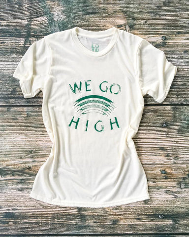 "SLT ~ ""WE GO HIGH"" Eco Friendly Unisex Tee"