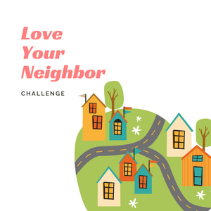 Love Your Neighbor Challenge FREE DOWNLOAD