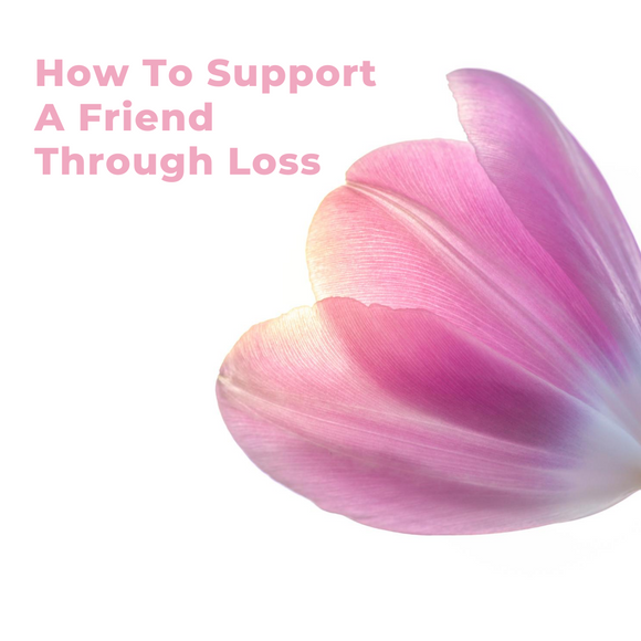 How To Support A Friend Through Loss FREE DOWNLOAD