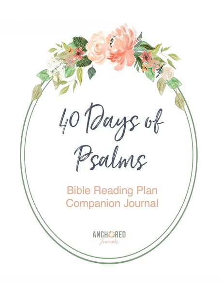 40 Days of Psalms: Bible Reading Plan Companion Journal