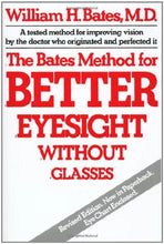 Load image into Gallery viewer, The Bates Method for Better Eyesight Without Glasses