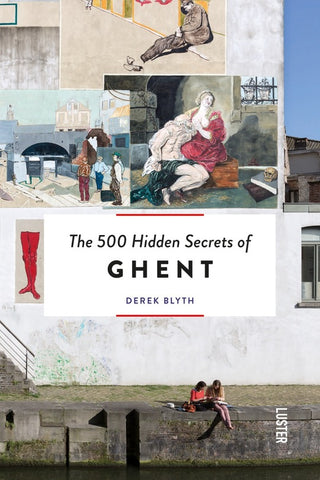 500 hidden secrets of Ghent