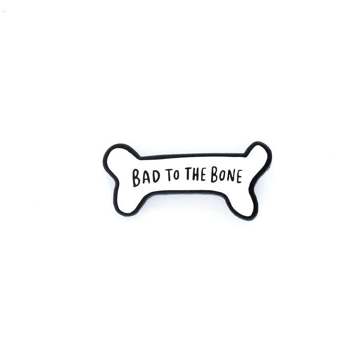 Pin Bad to the bone