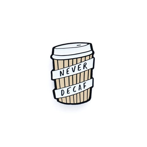 Pin Never decaf coffee
