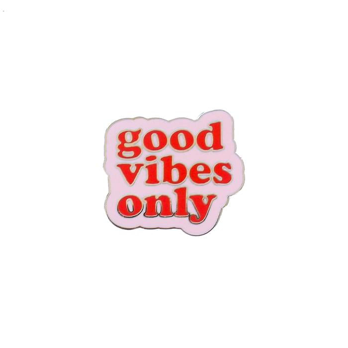 Pin Good vibes only