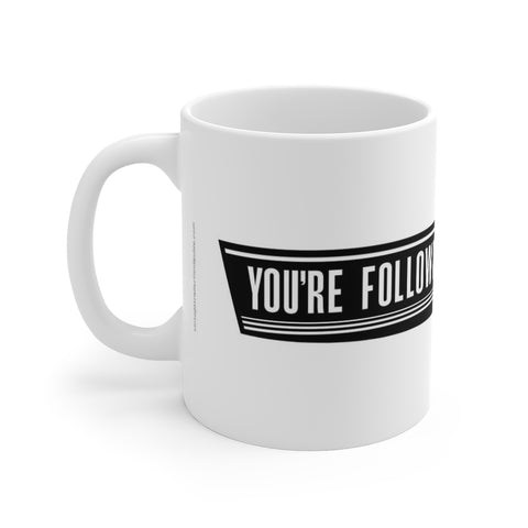 You're Following Aristocrat, Ceramic Mug - Vintage Trailer Field Guide