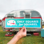 Only Squares Tow Squares Bumper Sticker - Vintage Trailer Field Guide