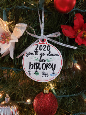 2020 You'll go down in History Embroidered Ornament