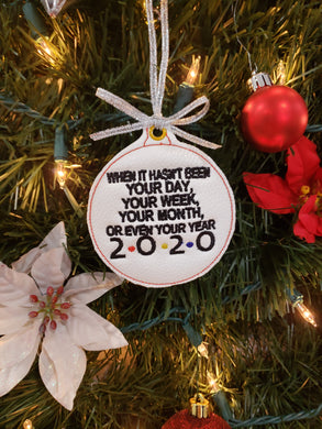 2020 Ornament Friends When it hasn't been your Year Embroidered