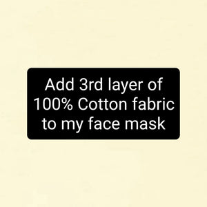 Add 3rd layer of 100% cotton fabric to face mask