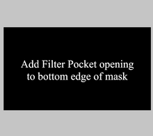 Add Optional Filter Pocket opening to bottom edge of 1 Mask
