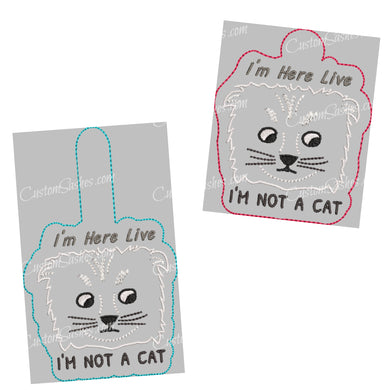 I'm Not a Cat - ITH Digital Embroidery Design