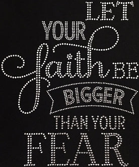 Let Your Faith be Bigger than your Fear Rhinestone Tee