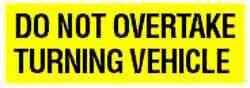 DO NOT OVERTAKE VEHICLE SIGN 300MM X 100MM ALUMINIUM