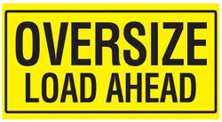 Oversize Load Ahead Sign 1200 x 600MM