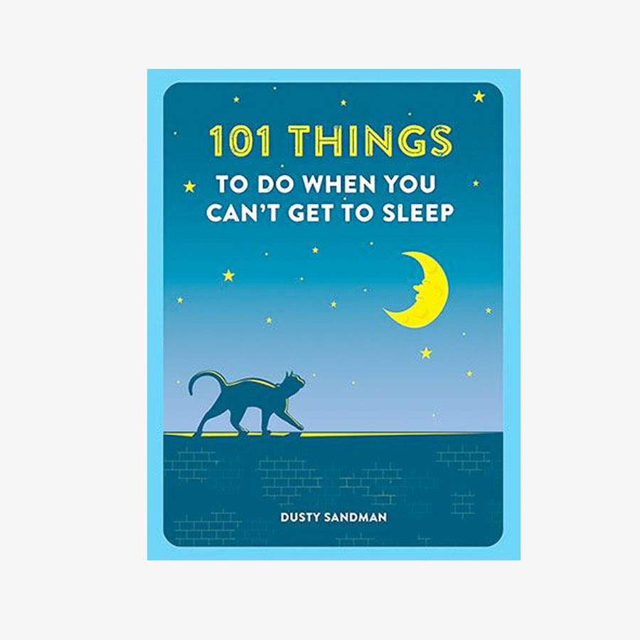 101 Things To Do When You Can't Get To Sleep Book