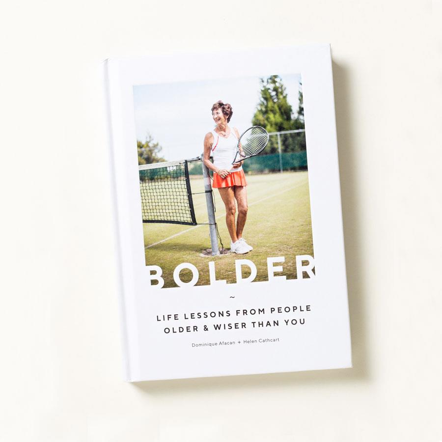 Bolder: Life Lessons from People Older and Wiser Than You Book