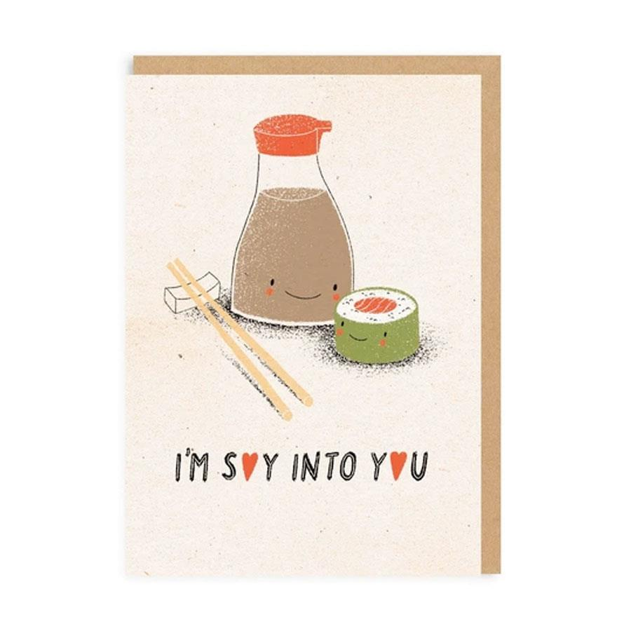 I'm Soy Into You Love Greeting Card