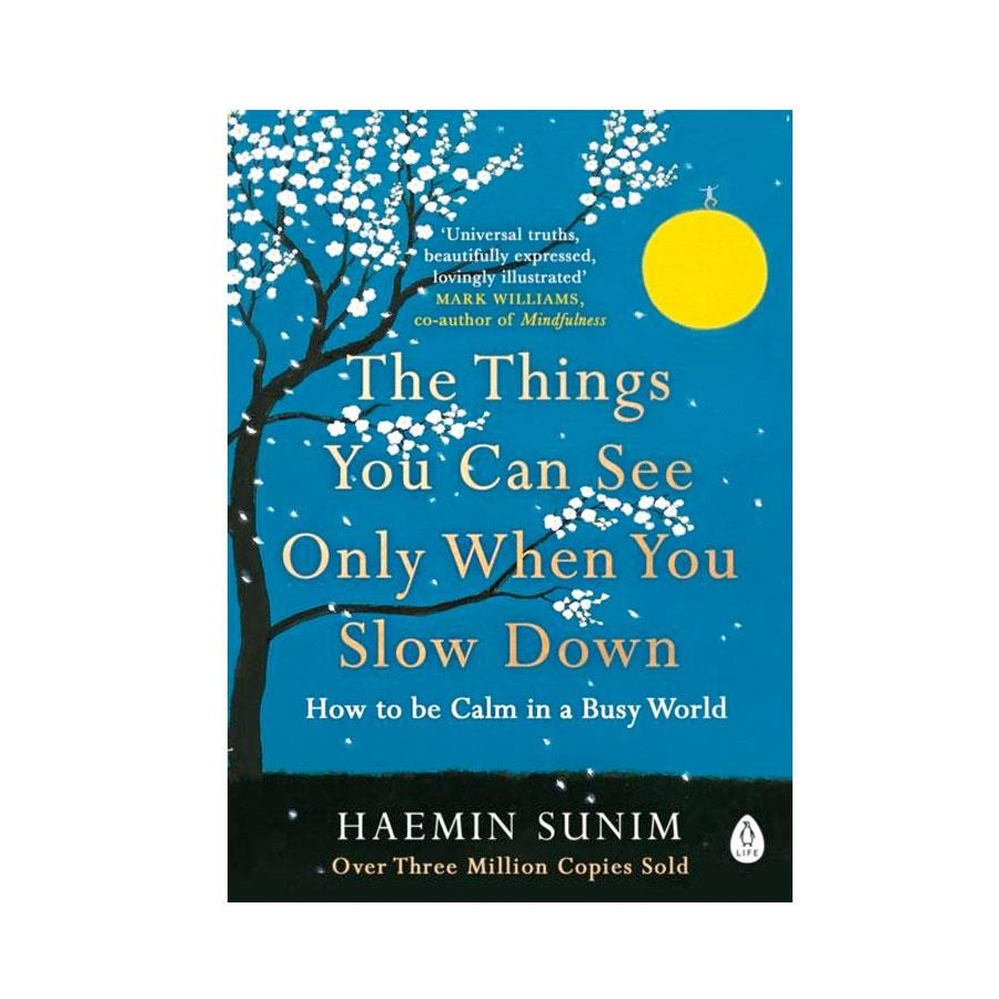 Things You Can Only See When You Slow Down Book