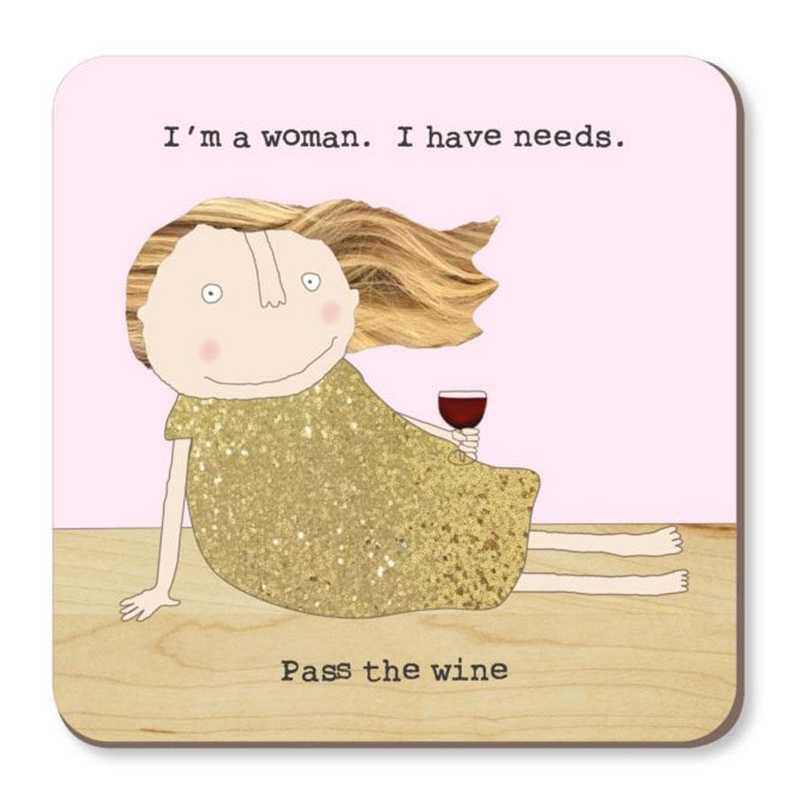 Woman Needs Coaster
