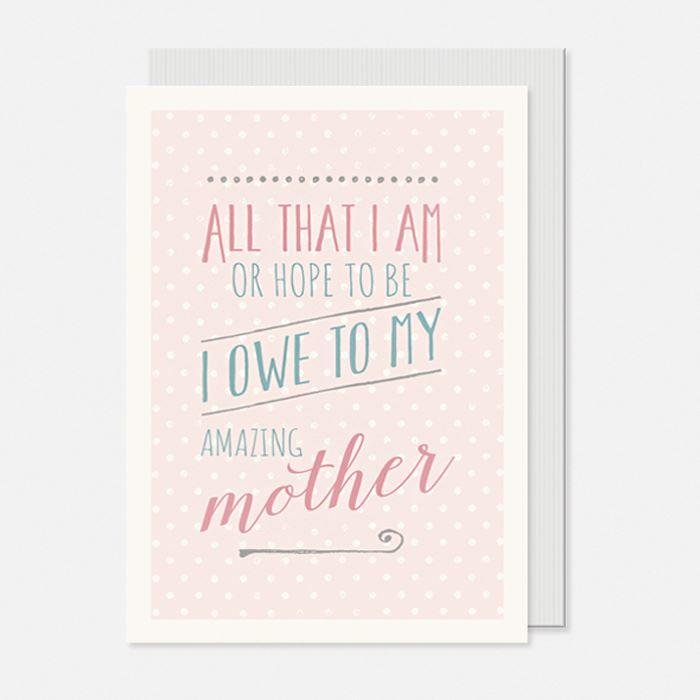 All That I Am, I Owe To Mum Card