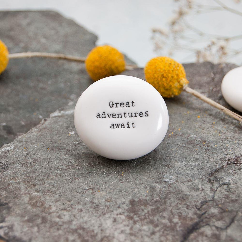Great Adventures Await Pebble