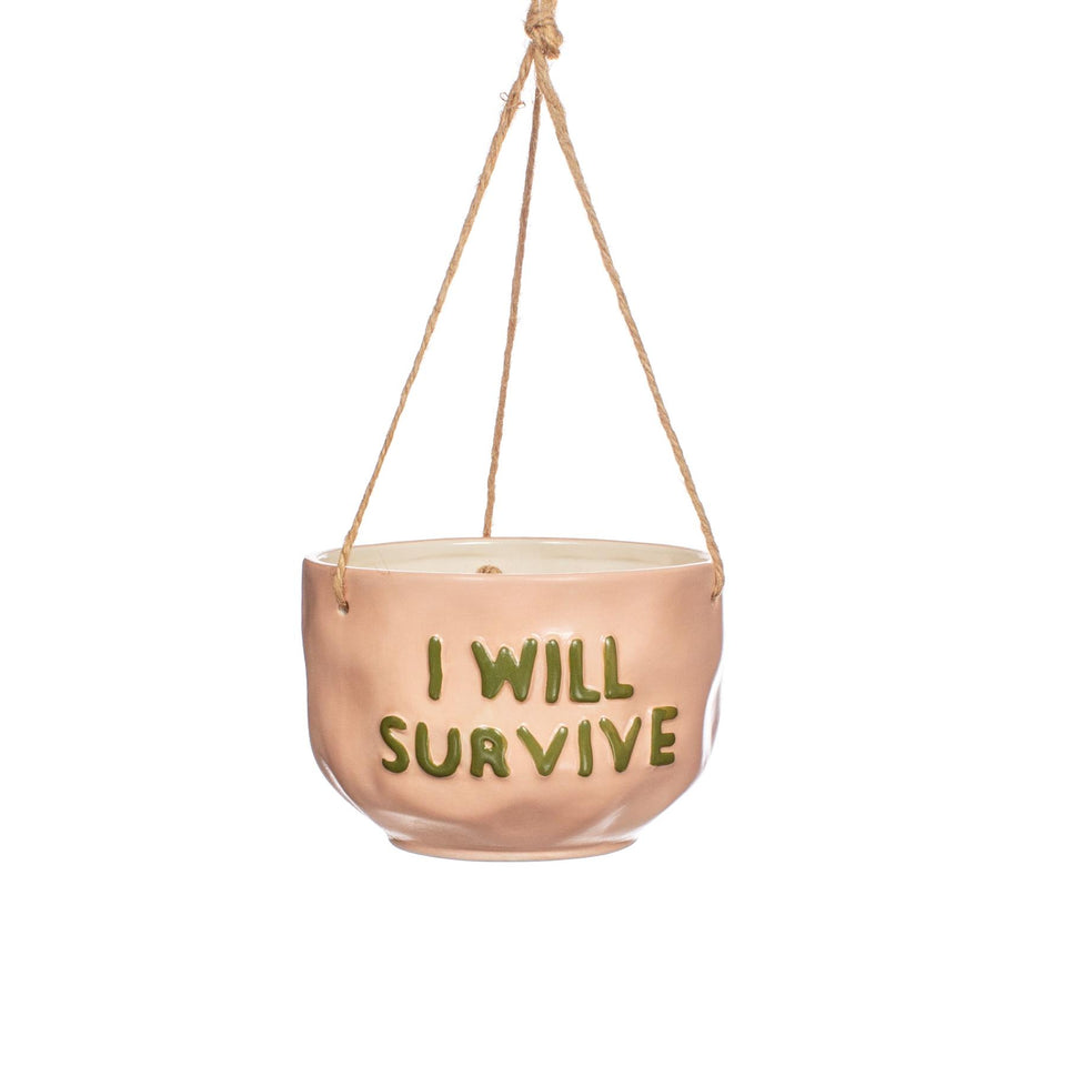 I Will Survive Hanging Planter