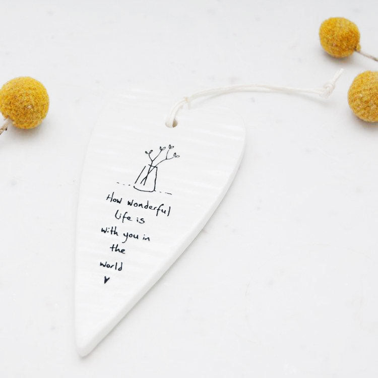 How Wonderful Life is Wobbly Long Heart Porcelain Hanger