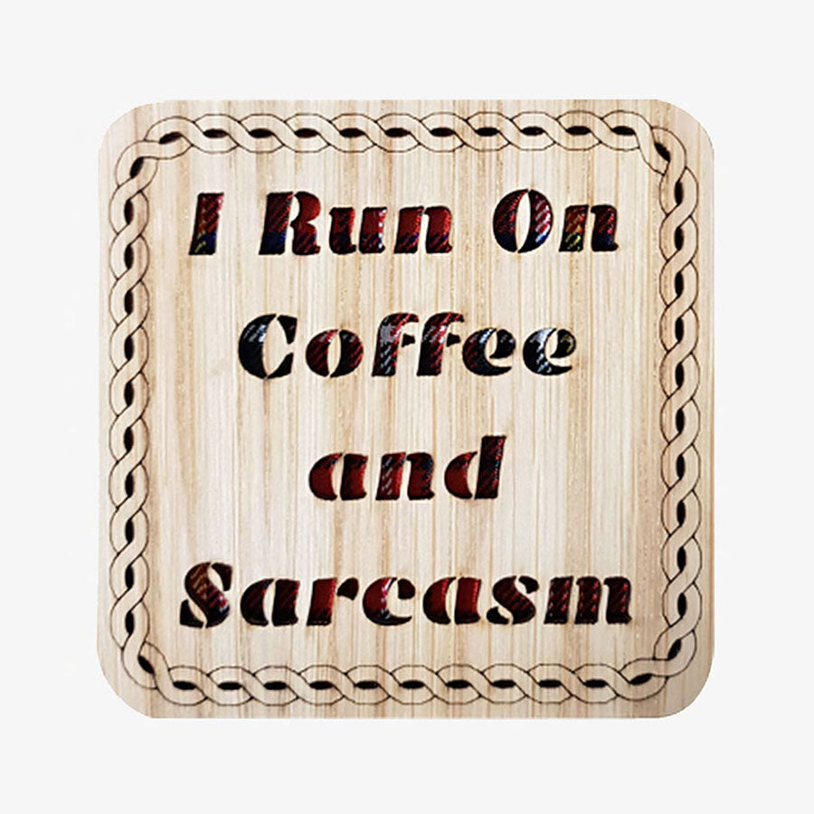 I Run On Coffee and Sarcasm Square Coaster