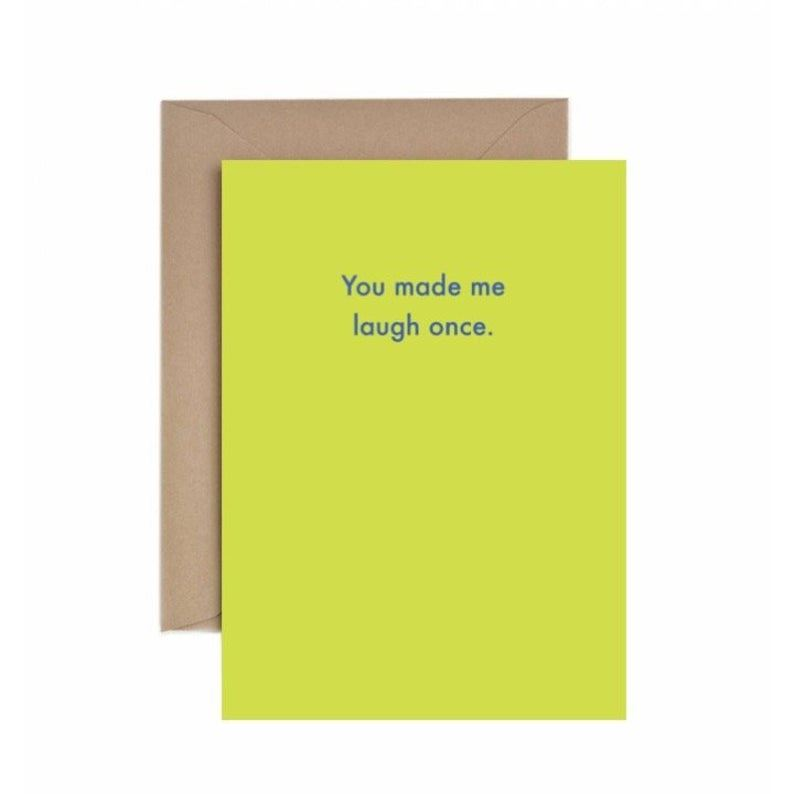 You Made Me Laugh Once Card