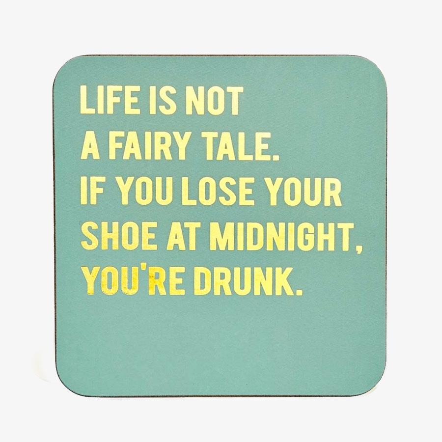 Life Is Not A Fairytale Coaster