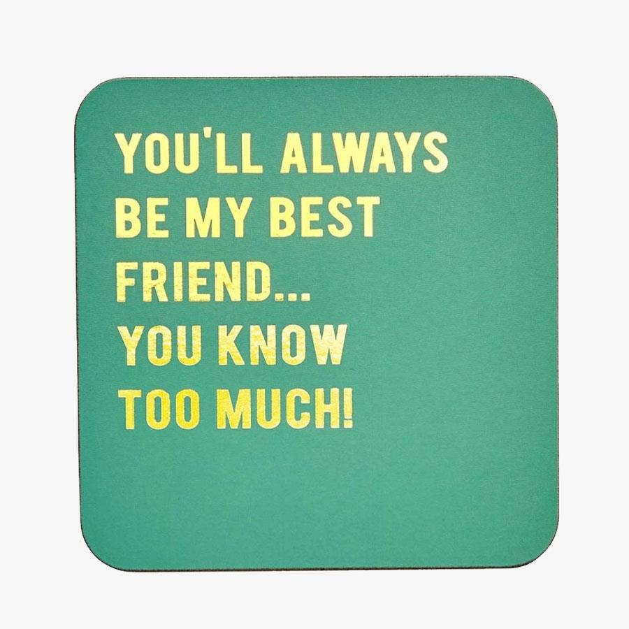 You'll  Always Be My Best Friend Coaster