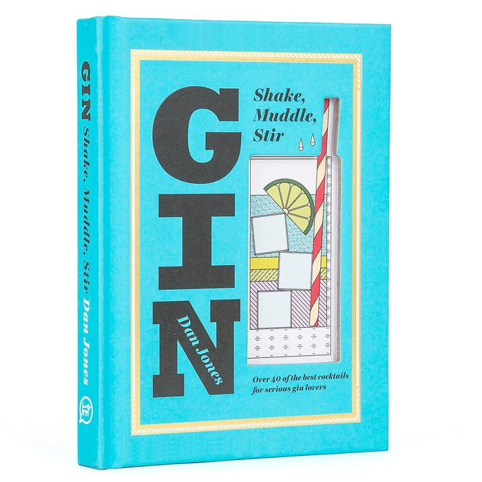 Gin: Shake, Muddle, Stir Cocktail Recipe Book