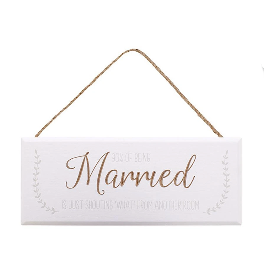 Being Married Shout White Plaque
